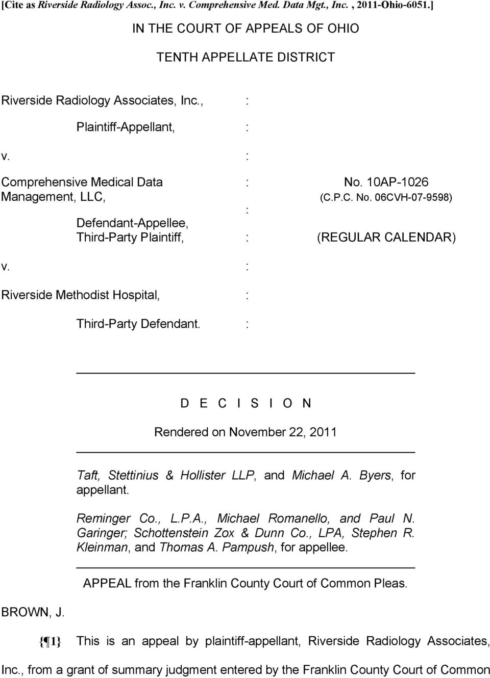 : Riverside Methodist Hospital, : Third-Party Defendant. : D E C I S I O N Rendered on November 22, 2011 Taft, Stettinius & Hollister LLP, and Michael A. Byers, for appellant. Reminger Co., L.P.A., Michael Romanello, and Paul N.
