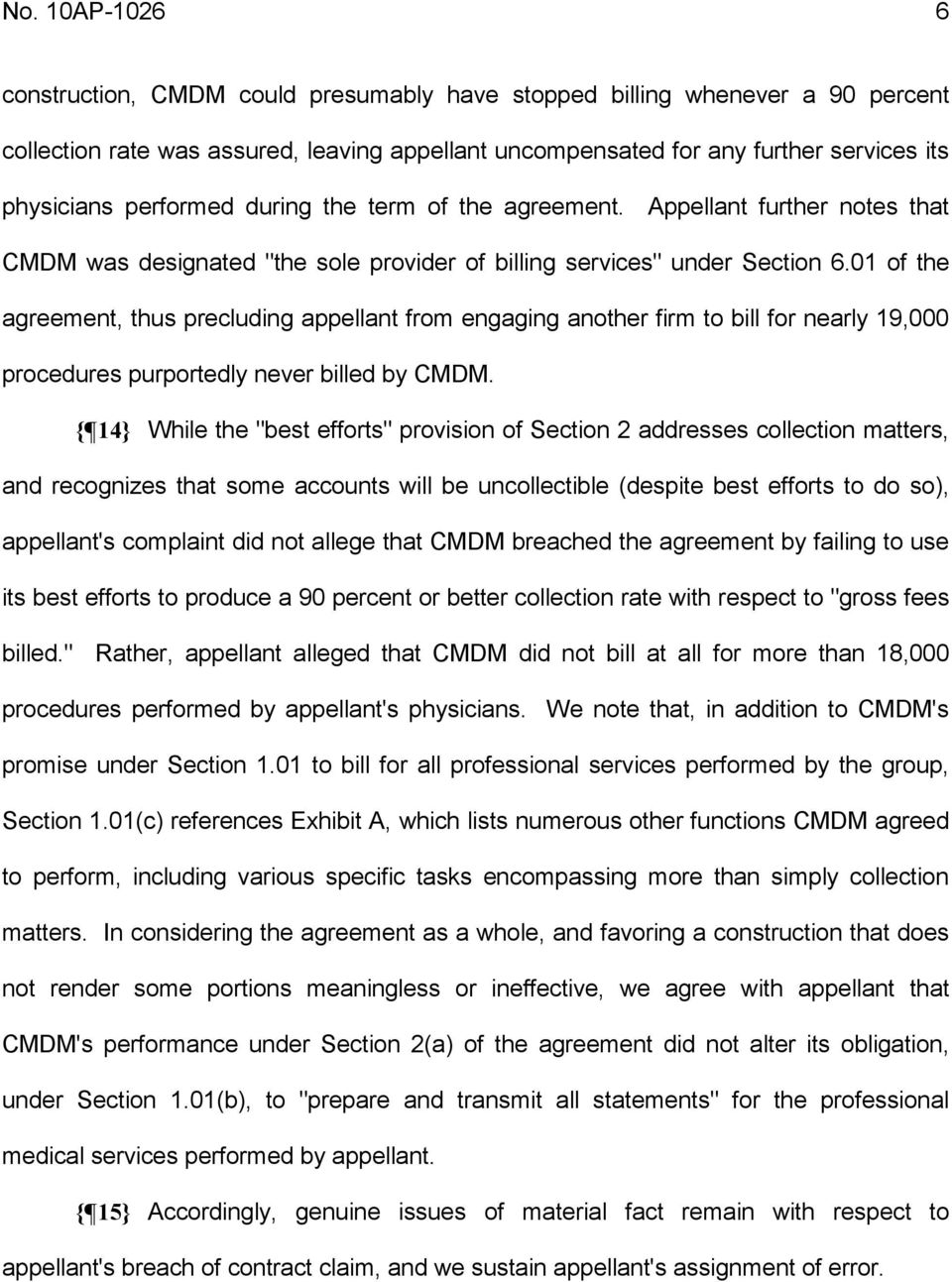 01 of the agreement, thus precluding appellant from engaging another firm to bill for nearly 19,000 procedures purportedly never billed by CMDM.