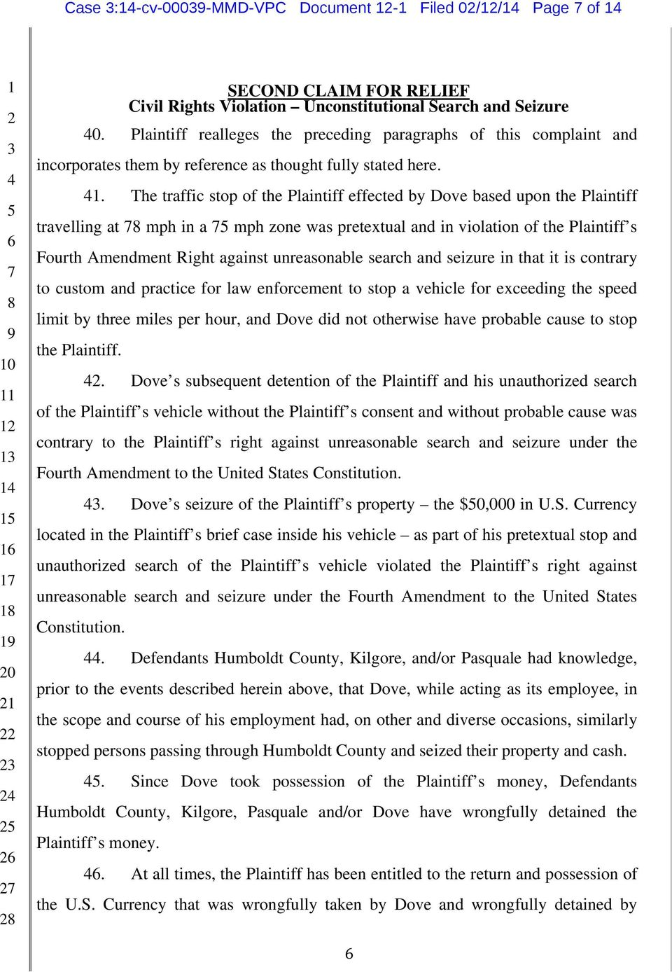 . The traffic stop of the Plaintiff effected by Dove based upon the Plaintiff travelling at mph in a mph zone was pretextual and in violation of the Plaintiff s Fourth Amendment Right against