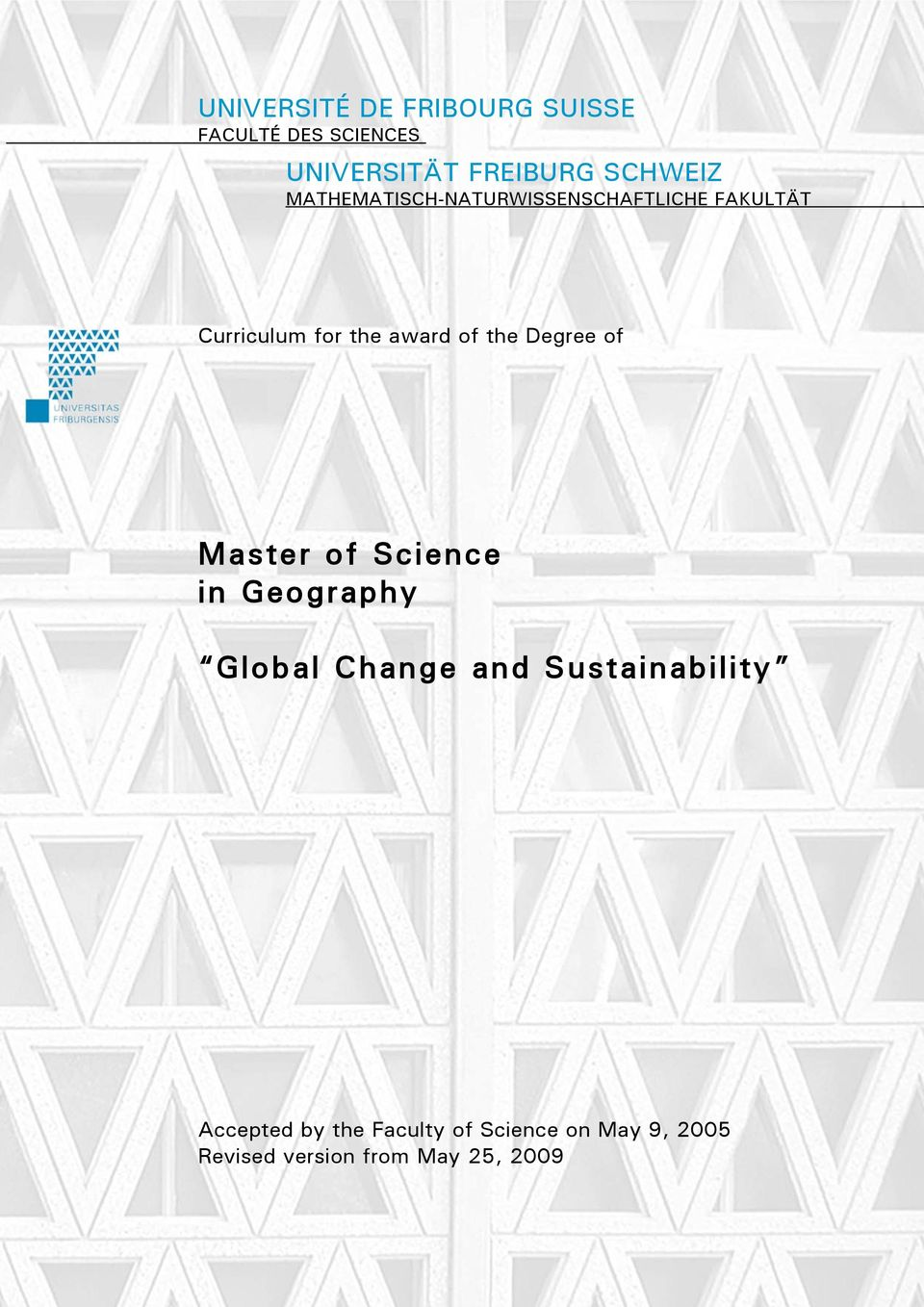 of the Degree of Master of Science in Geography Global Change and