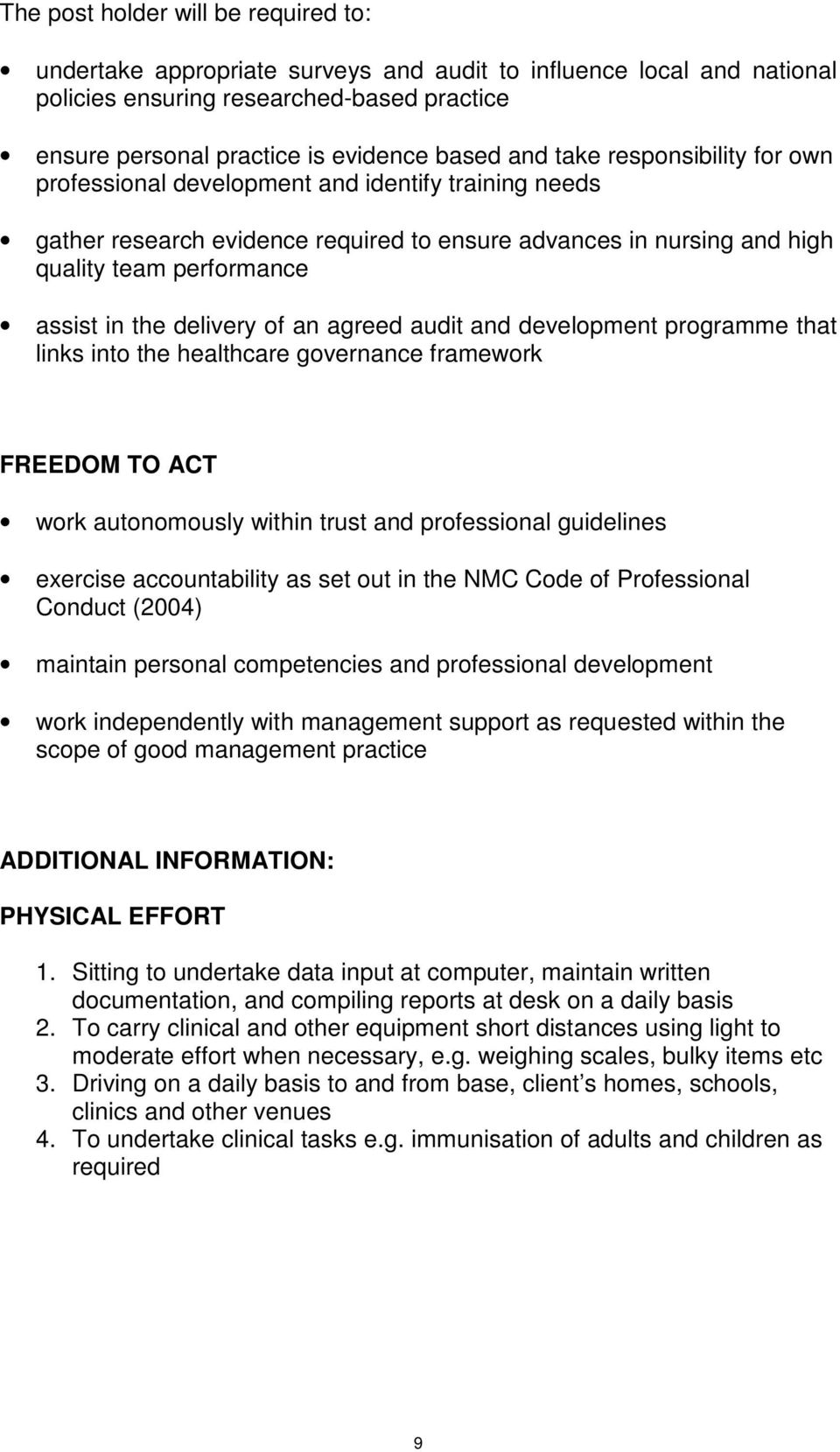 development programme that links into the healthcare governance framework FREEDOM TO ACT work autonomously within trust and professional guidelines exercise accountability as set out in the NMC Code