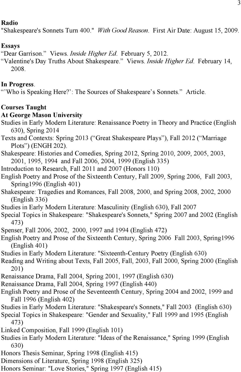 Courses Taught At George Mason University Studies in Early Modern Literature: Renaissance Poetry in Theory and Practice (English 630), Spring 2014 Texts and Contexts: Spring 2013 ( Great Shakespeare