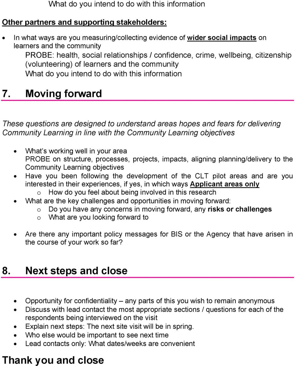 Moving forward These questions are designed to understand areas hopes and fears for delivering Community Learning in line with the Community Learning objectives What s working well in your area PROBE