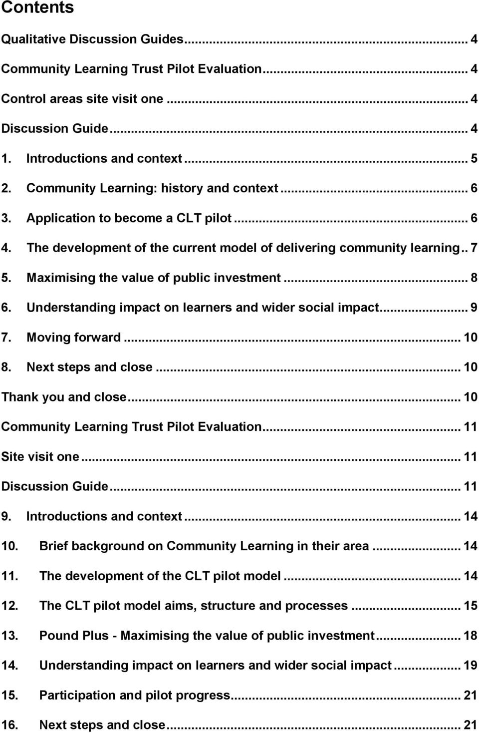 Maximising the value of public investment... 8 6. Understanding impact on learners and wider social impact... 9 7. Moving forward... 10 8. Next steps and close... 10 Thank you and close.