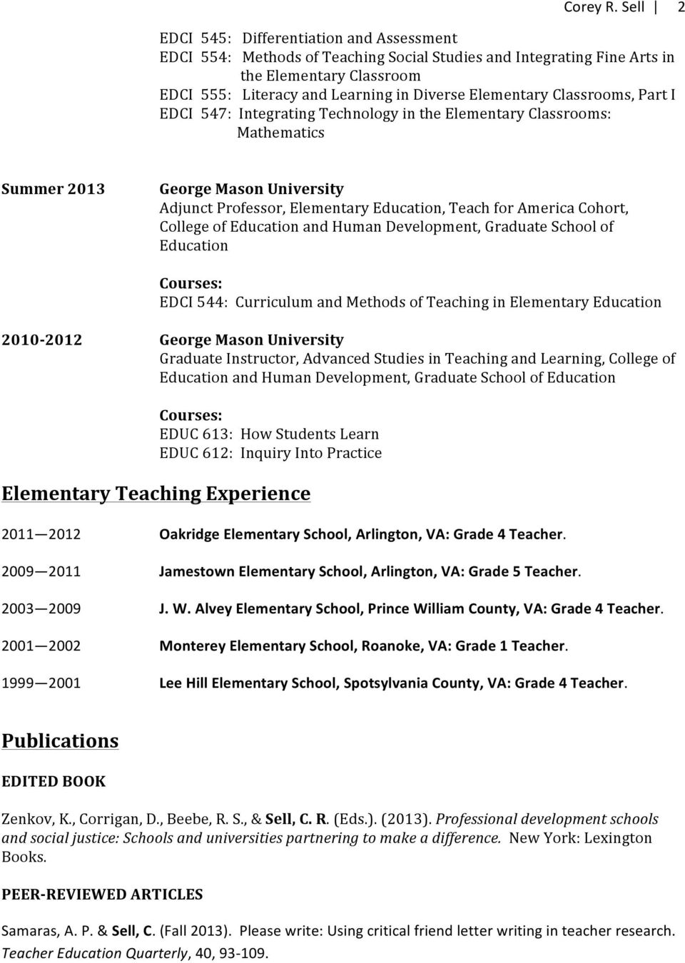 College of Education and Human Development, Graduate School of Education EDCI 544: Curriculum and Methods of Teaching in Elementary Education 2010-2012 George Mason University Graduate Instructor,