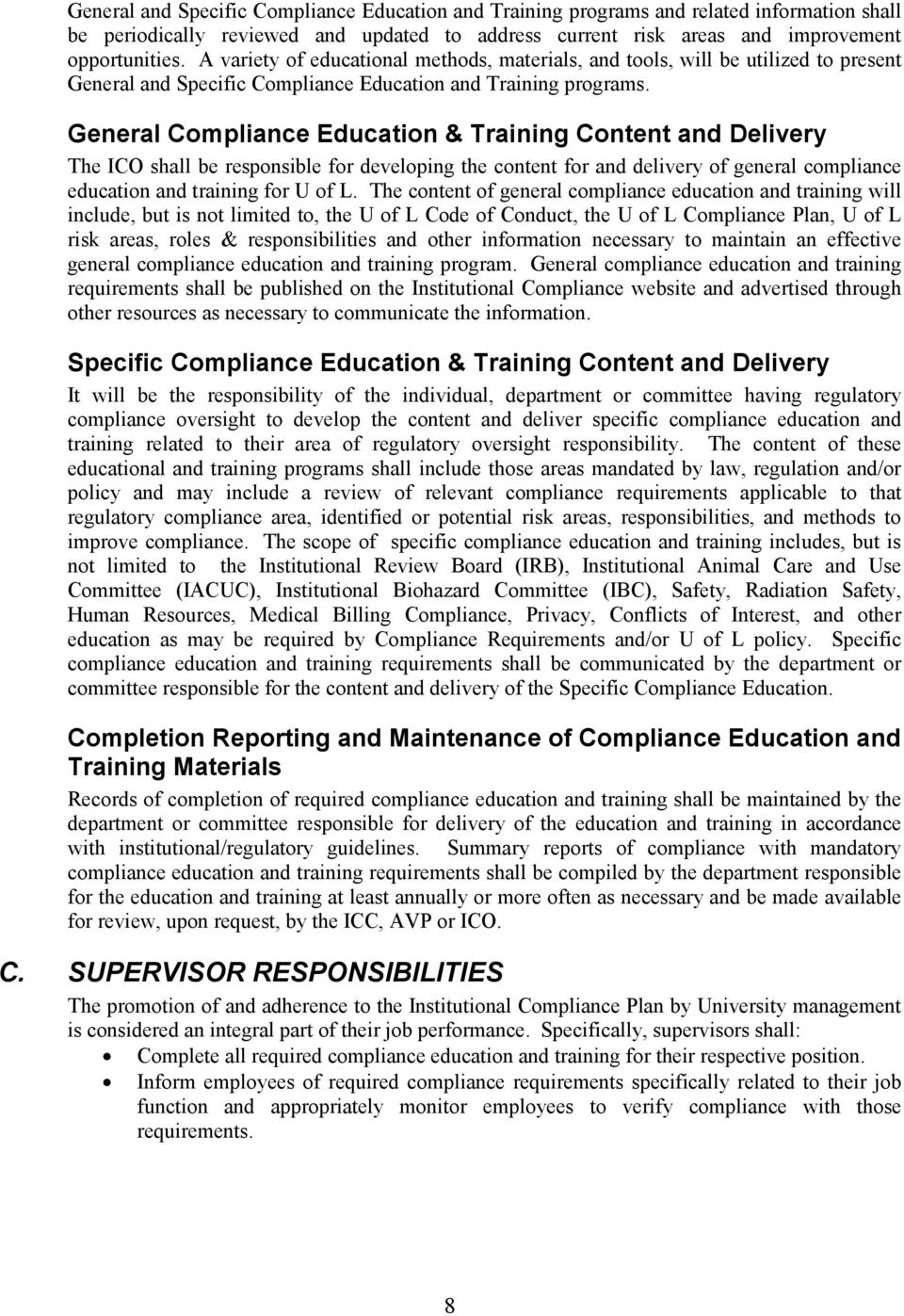 General Compliance Education & Training Content and Delivery The ICO shall be responsible for developing the content for and delivery of general compliance education and training for U of L.