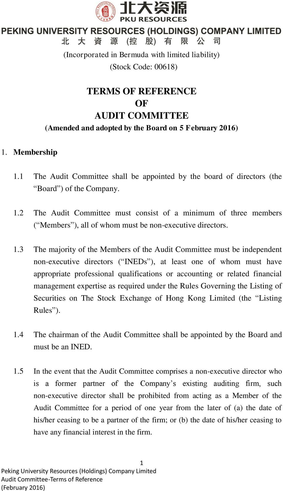 2 The Audit Committee must consist of a minimum of three members ( Members ), all of whom must be non-executive directors. 1.