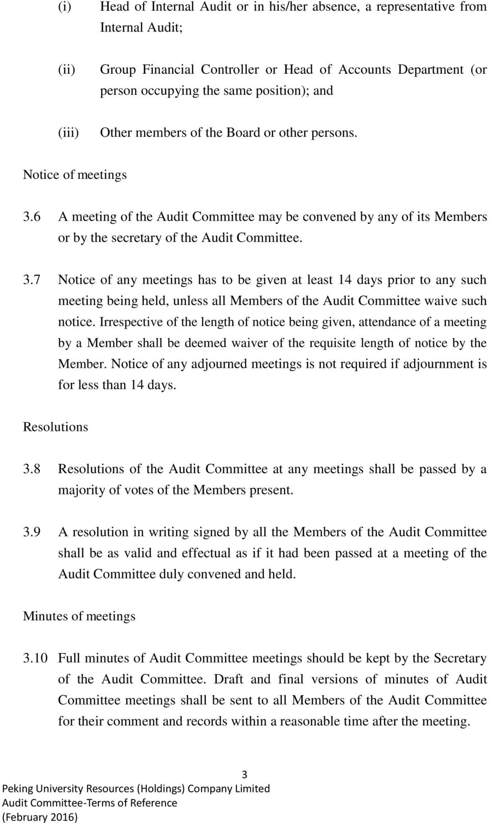 6 A meeting of the Audit Committee may be convened by any of its Members or by the secretary of the Audit Committee. 3.