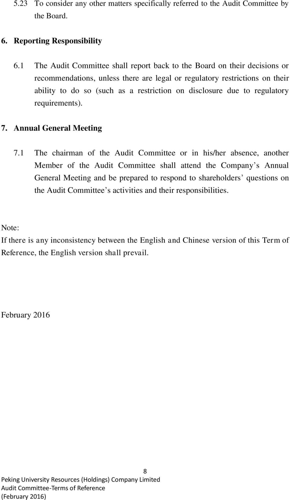 disclosure due to regulatory requirements). 7. Annual General Meeting 7.