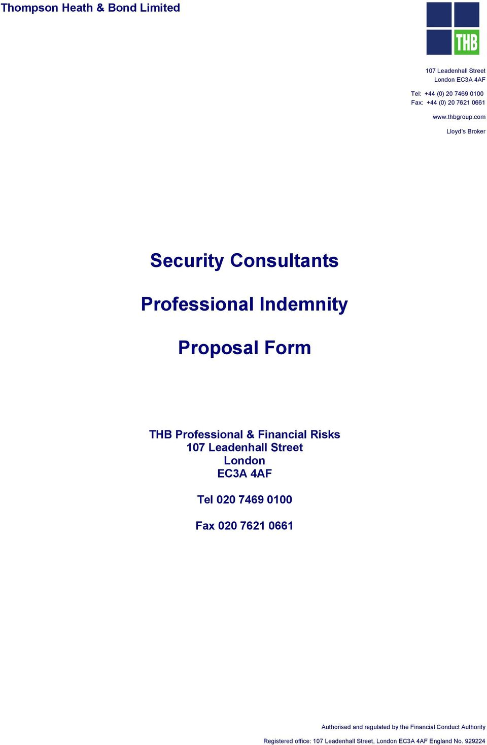 com Lloyd s Broker Security Consultants Professional Indemnity Proposal Form THB Professional & Financial Risks