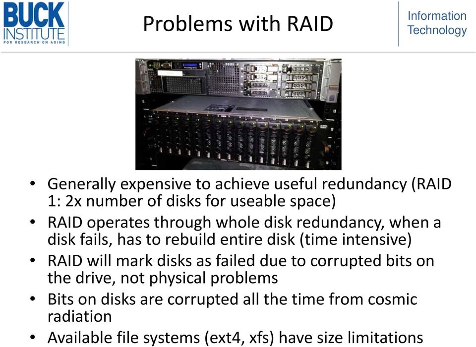 intensive) RAID will mark disks as failed due to corrupted bits on the drive, not physical problems Bits on