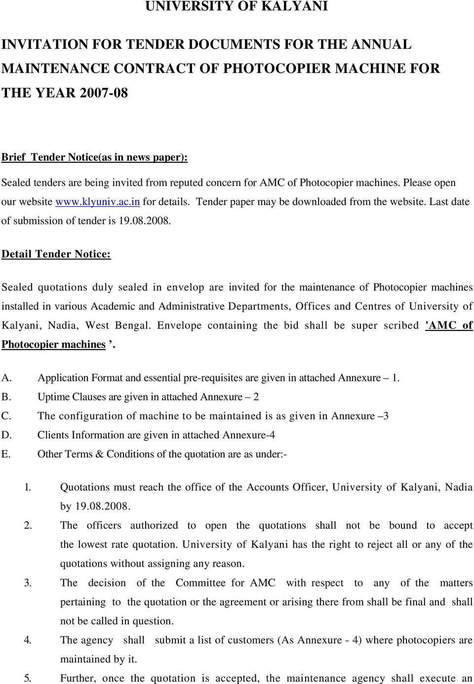 Last date of submission of tender is 19.08.2008.