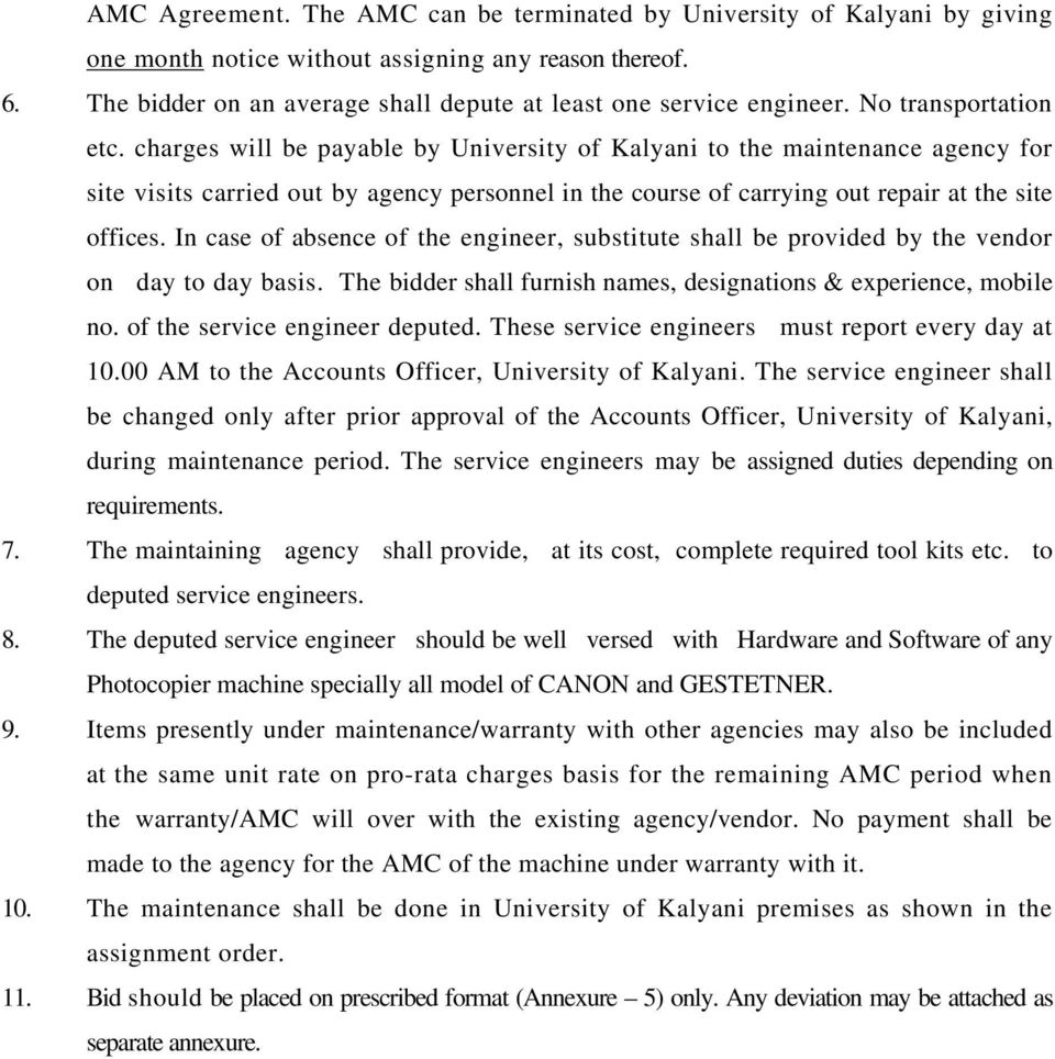 charges will be payable by University of Kalyani to the maintenance agency for site visits carried out by agency personnel in the course of carrying out repair at the site offices.