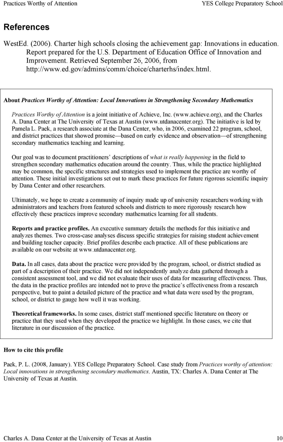 About Practices Worthy of Attention: Local Innovations in Strengthening Secondary Mathematics Practices Worthy of Attention is a joint initiative of Achieve, Inc. (www.achieve.org), and the Charles A.