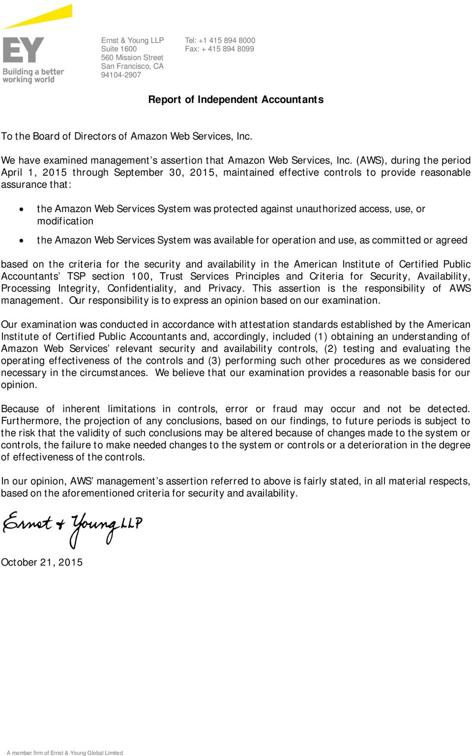 (AWS), during the period April 1, 2015 through September 30, 2015, maintained effective controls to provide reasonable assurance that: the Amazon Web Services System was protected against