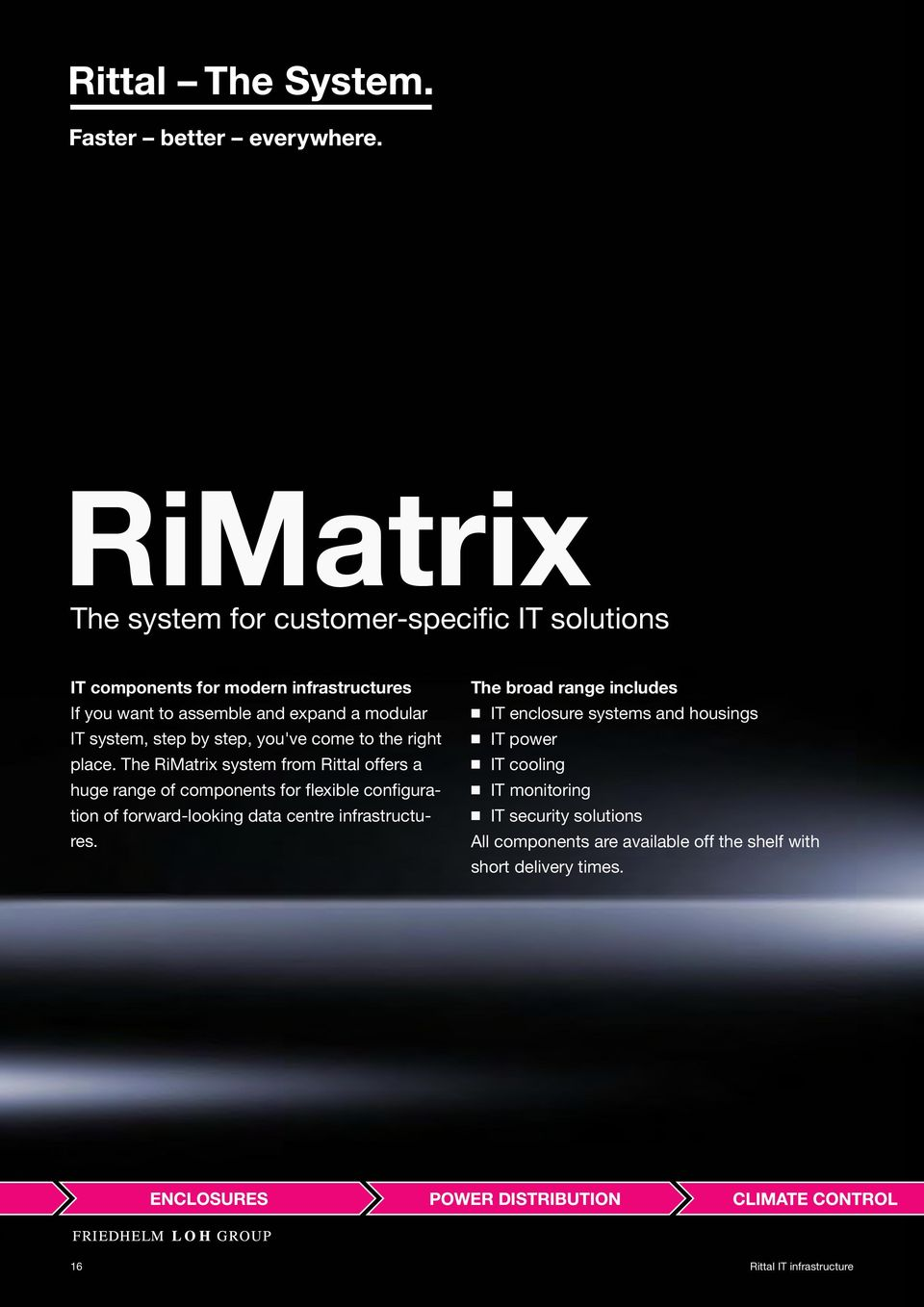 The RiMatrix system from Rittal offers a huge range of components for flexible configuration of forward-looking data centre