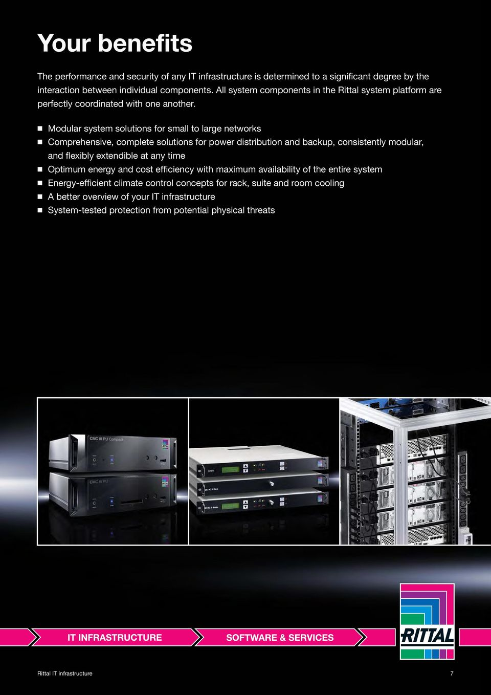 Modular system solutions for small to large networks Comprehensive, complete solutions for power distribution and backup, consistently modular, and flexibly extendible at any