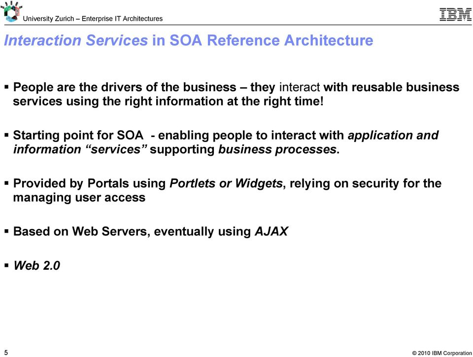 Starting point for SOA - enabling people to interact with application and information services supporting business