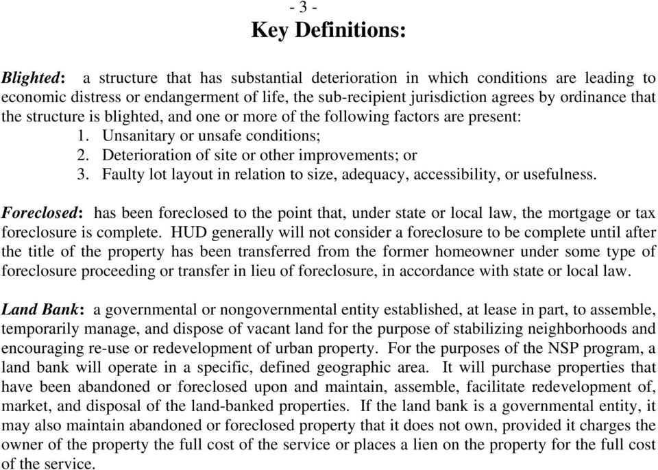 Faulty lot layout in relation to size, adequacy, accessibility, or usefulness. Foreclosed: has been foreclosed to the point that, under state or local law, the mortgage or tax foreclosure is complete.