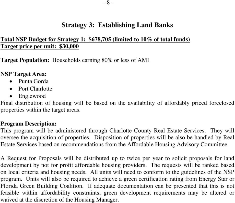 Program Description: This program will be administered through Charlotte County Real Estate Services. They will oversee the acquisition of properties.
