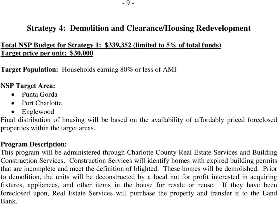 target areas. Program Description: This program will be administered through Charlotte County Real Estate Services and Building Construction Services.