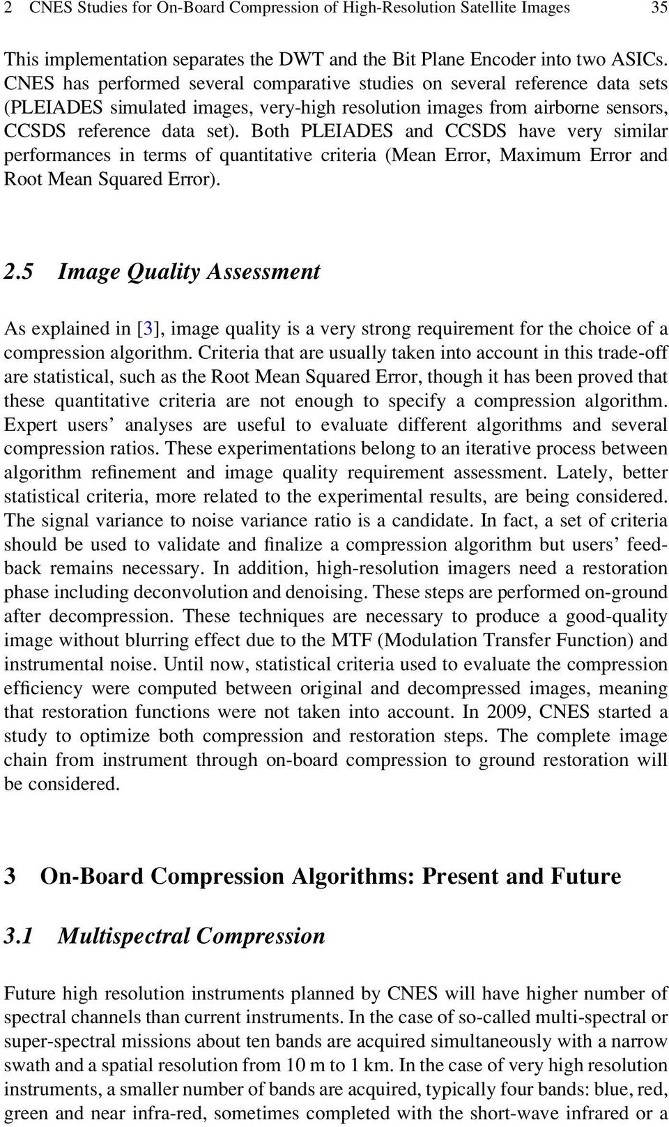 Chapter 2 Cnes Studies For On Board Compression Of High Resolution Res Jpeg A Circuit With Binary Codes As The Background Both Pleiades And Ccsds Have Very Similar Performances In Terms Quantitative Criteria Mean Error