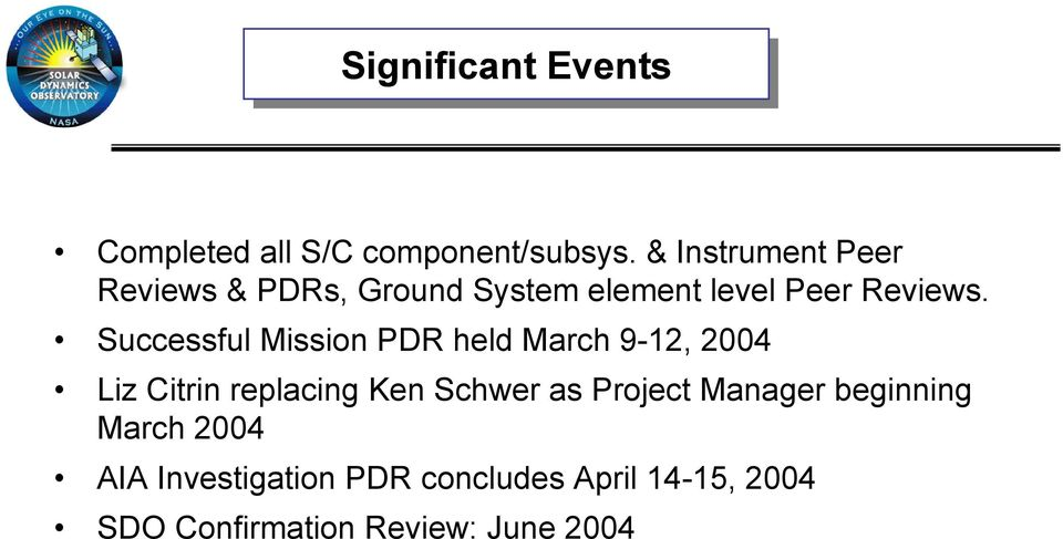 Successful Mission PDR held March 9-12, 2004 Liz Citrin replacing Ken Schwer as