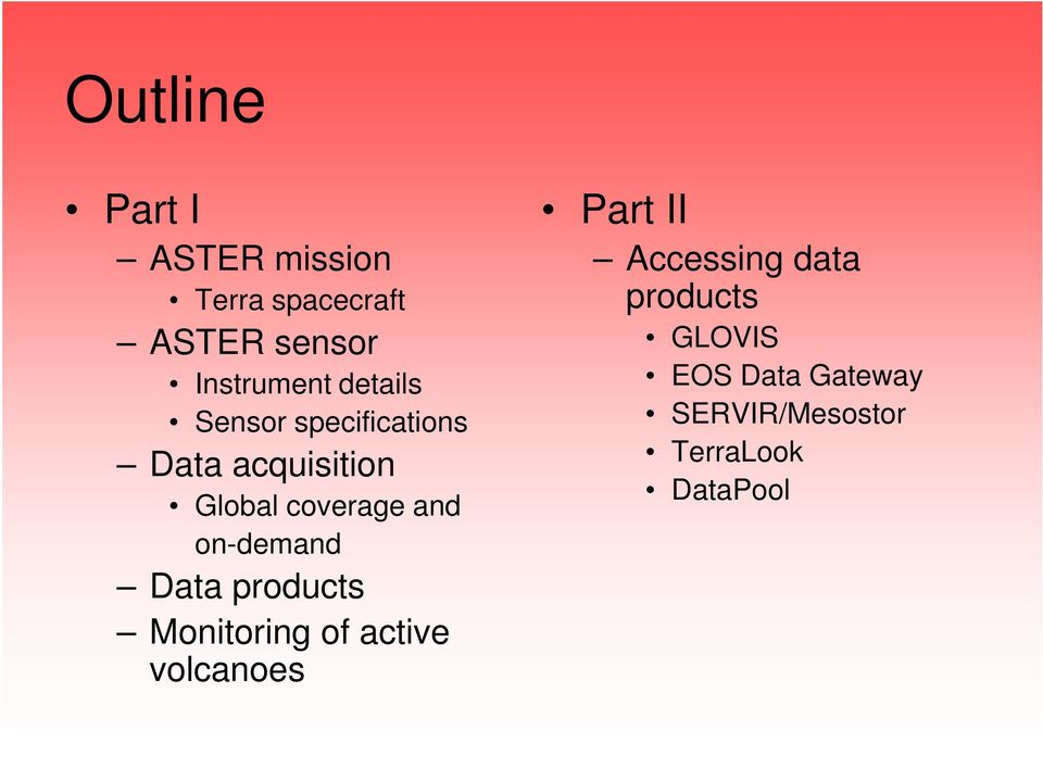 on-demand Data products Monitoring of active volcanoes Part II
