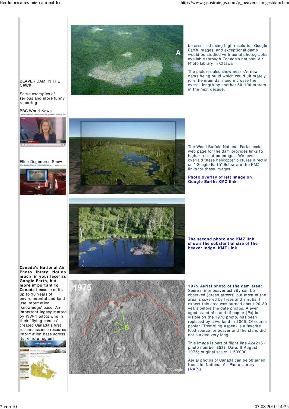 DAM IN THE NEWS Some examples of serious and more funny reporting The pictures also show near -A- new dams being build which could ultimately join the main dam and increase the overall length by
