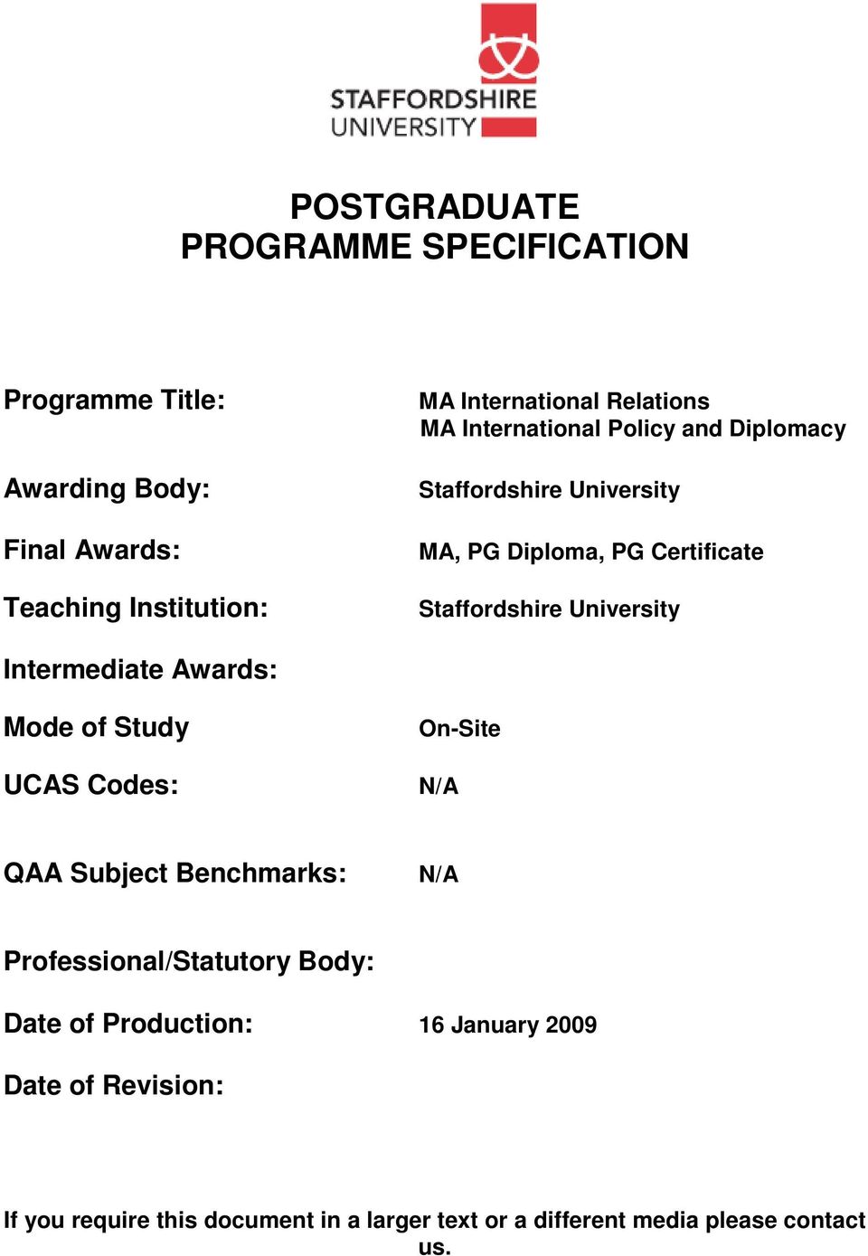 University Intermediate Awards: Mode of Study UCAS Codes: On-Site N/A QAA Subject Benchmarks: N/A Professional/Statutory Body: