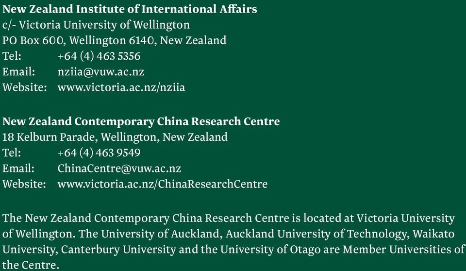 ac.nz Website: www.victoria.ac.nz/chinaresearchcentre The New Zealand Contemporary China Research Centre is located at Victoria University of Wellington.
