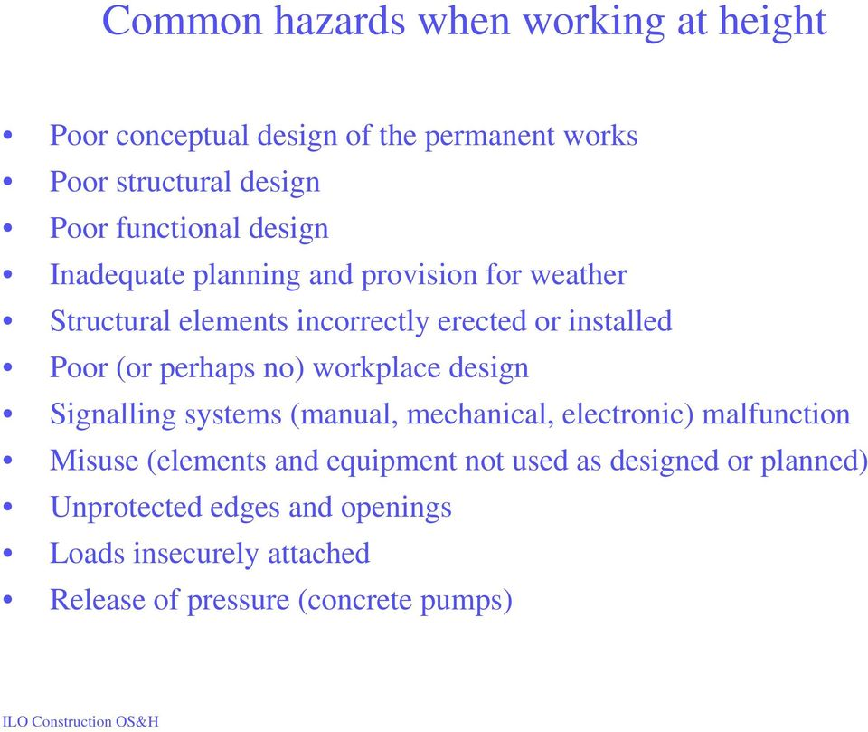 (or perhaps no) workplace design Signalling systems (manual, mechanical, electronic) malfunction Misuse (elements and