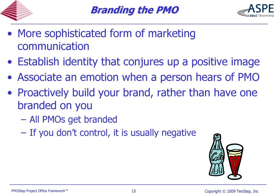 when a person hears of PMO Proactively build your brand, rather than have