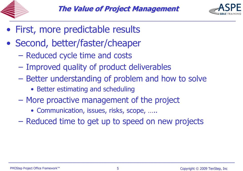 problem and how to solve Better estimating and scheduling More proactive management of the