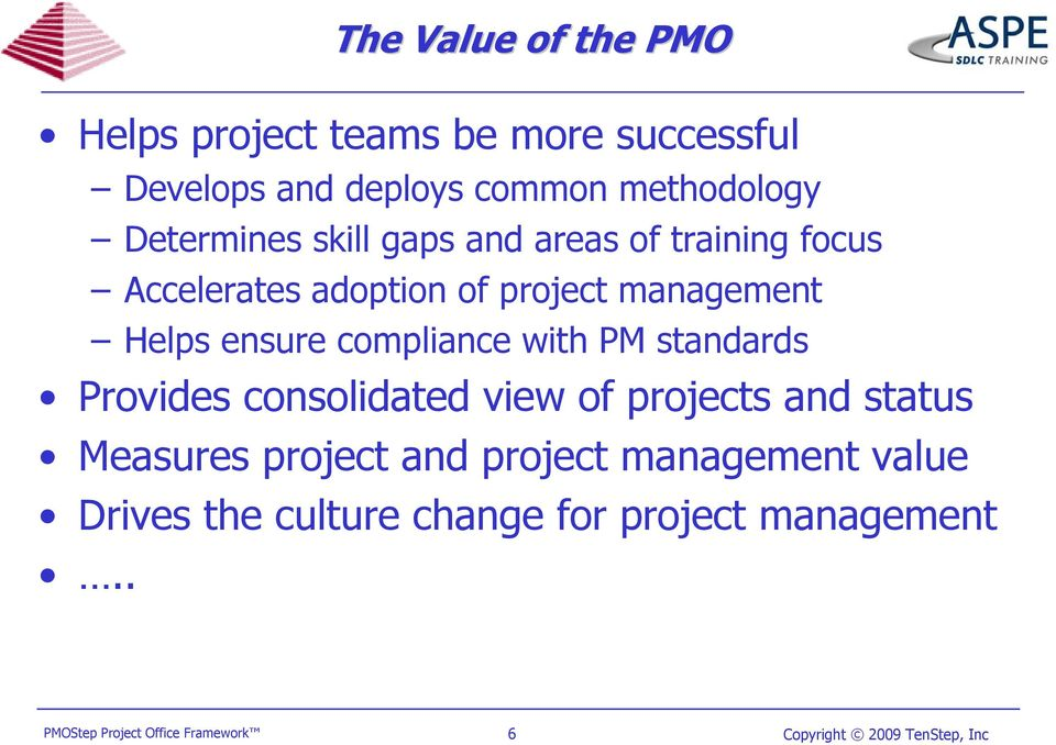 management Helps ensure compliance with PM standards Provides consolidated view of projects and