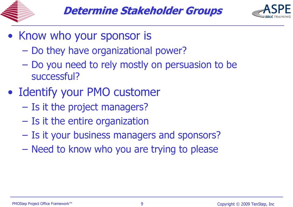 Identify your PMO customer Is it the project managers?