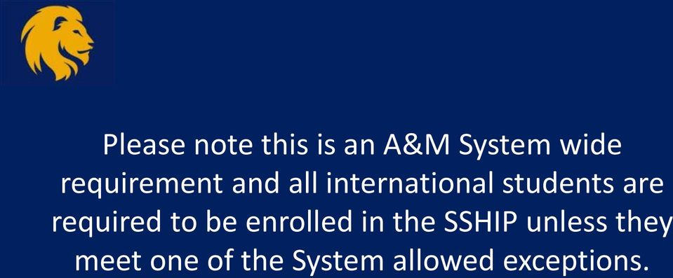 are required to be enrolled in the SSHIP