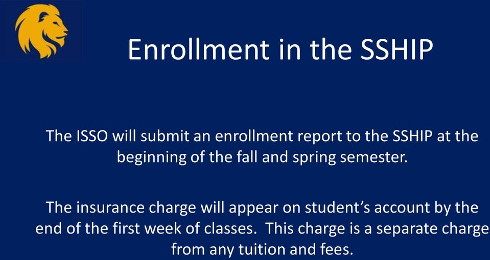 The insurance charge will appear on student s account by the end of