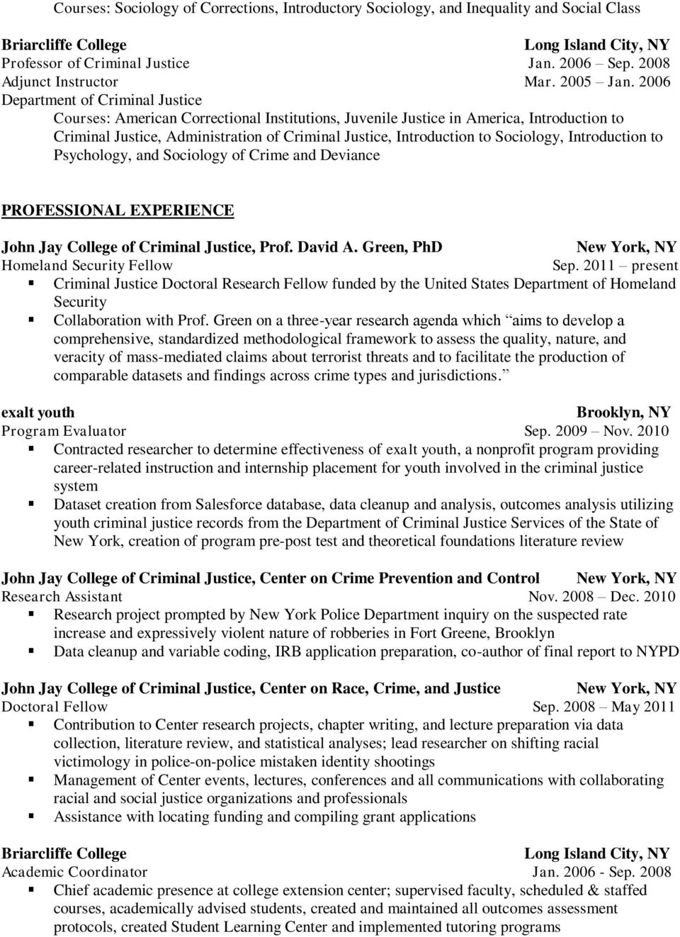 2006 Department of Criminal Justice Courses: American Correctional Institutions, Juvenile Justice in America, Introduction to Criminal Justice, Administration of Criminal Justice, Introduction to