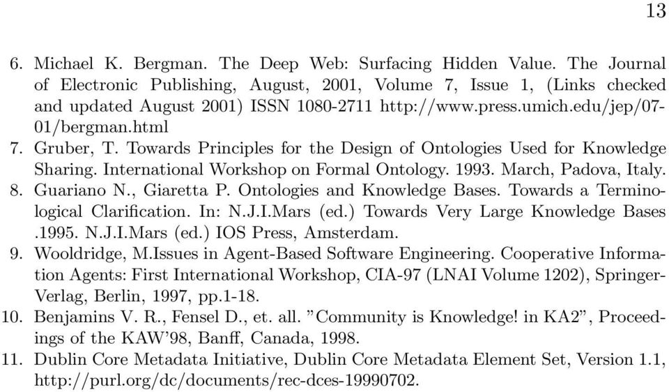 8. Guariano N., Giaretta P. Ontologies and Knowledge Bases. Towards a Terminological Clarification. In: N.J.I.Mars (ed.) Towards Very Large Knowledge Bases.1995. N.J.I.Mars (ed.) IOS Press, Amsterdam.
