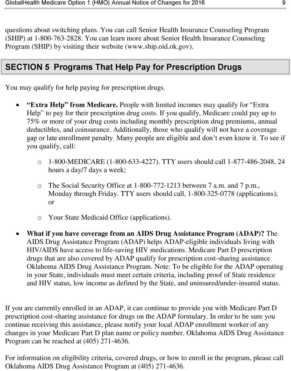 SECTION 5 Programs That Help Pay for Prescription Drugs You may qualify for help paying for prescription drugs. Extra Help from Medicare.