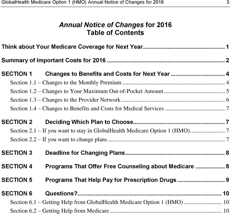 .. 5 Section 1.3 Changes to the Provider Network... 6 Section 1.4 Changes to Benefits and Costs for Medical Services... 7 SECTION 2 Deciding Which Plan to Choose... 7 Section 2.