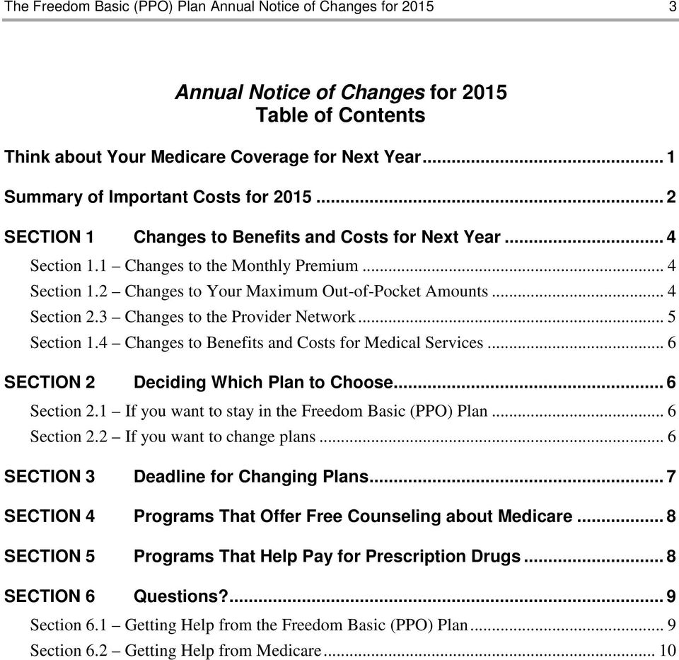.. 4 Section 2.3 Changes to the Provider Network... 5 Section 1.4 Changes to Benefits and Costs for Medical Services... 6 SECTION 2 Deciding Which Plan to Choose... 6 Section 2.