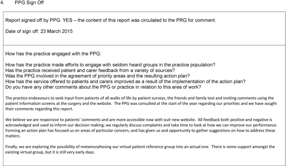 Has the practice received patient and carer feedback from a variety of sources? Was the PPG involved in the agreement of priority areas and the resulting action plan?
