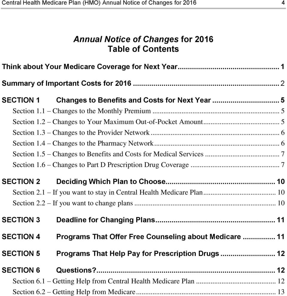 .. 5 Section 1.3 Changes to the Provider Network... 6 Section 1.4 Changes to the Pharmacy Network... 6 Section 1.5 Changes to Benefits and Costs for Medical Services... 7 Section 1.