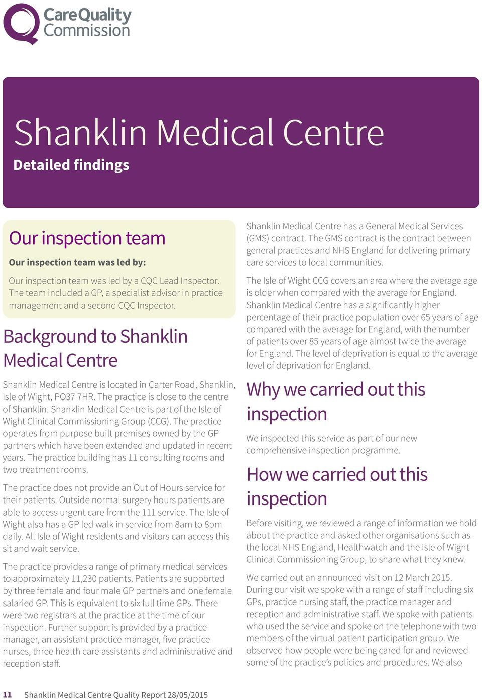 Background to Shanklin Medical Centre Shanklin Medical Centre is located in Carter Road, Shanklin, Isle of Wight, PO37 7HR. The practice is close to the centre of Shanklin.
