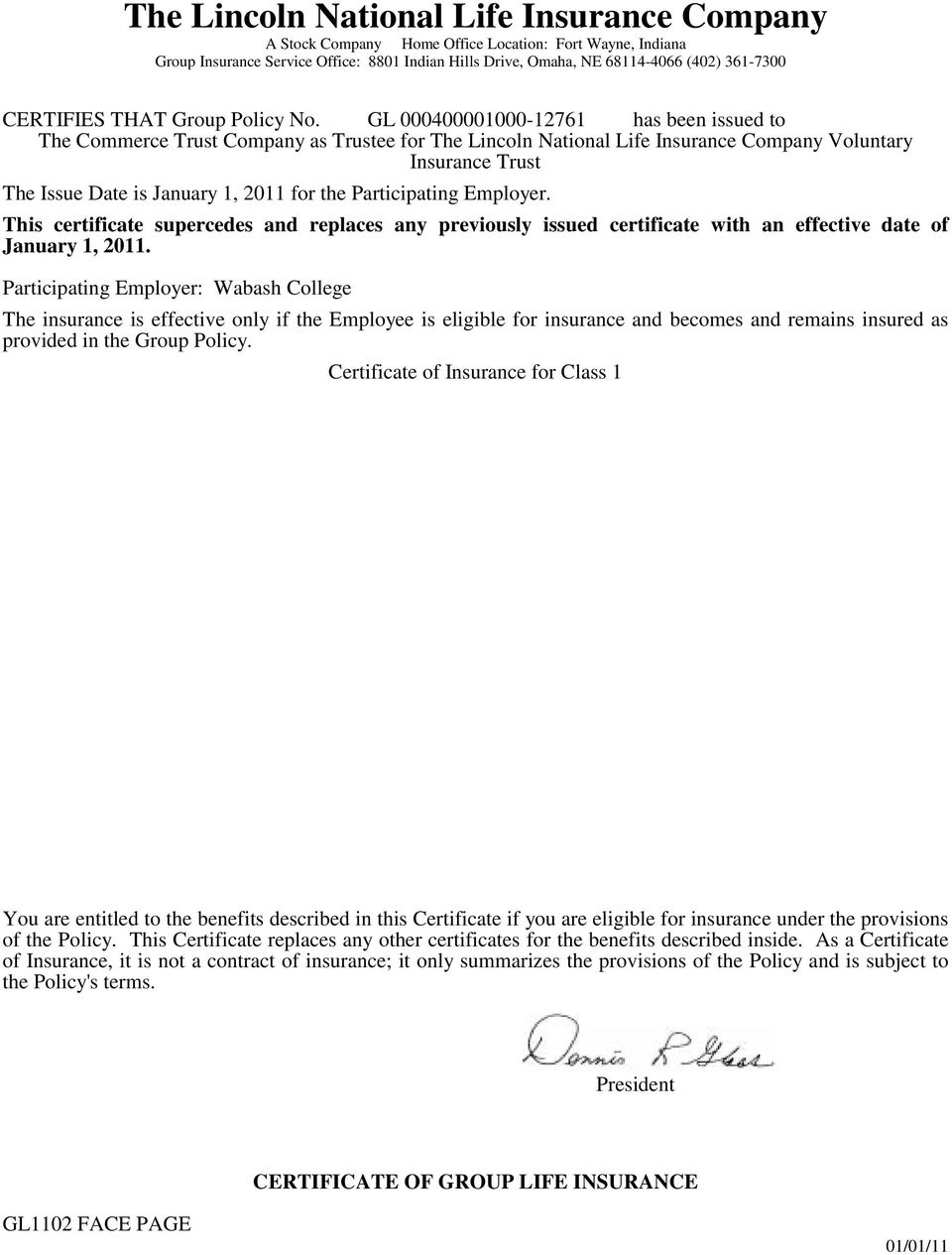 GL 000400001000-12761 has been issued to The Commerce Trust Company as Trustee for The Lincoln National Life Insurance Company Voluntary Insurance Trust The Issue Date is January 1, 2011 for the