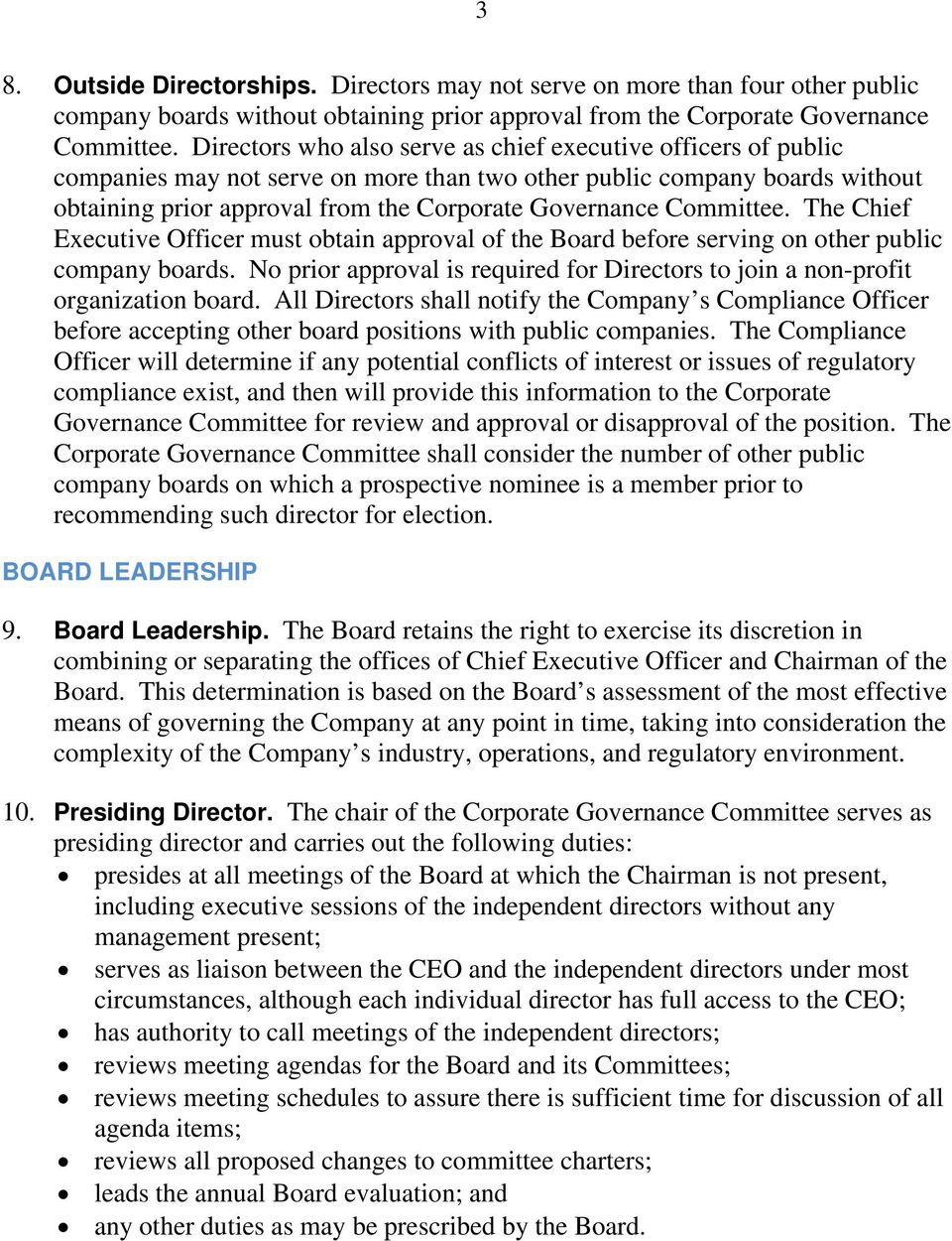 Committee. The Chief Executive Officer must obtain approval of the Board before serving on other public company boards.