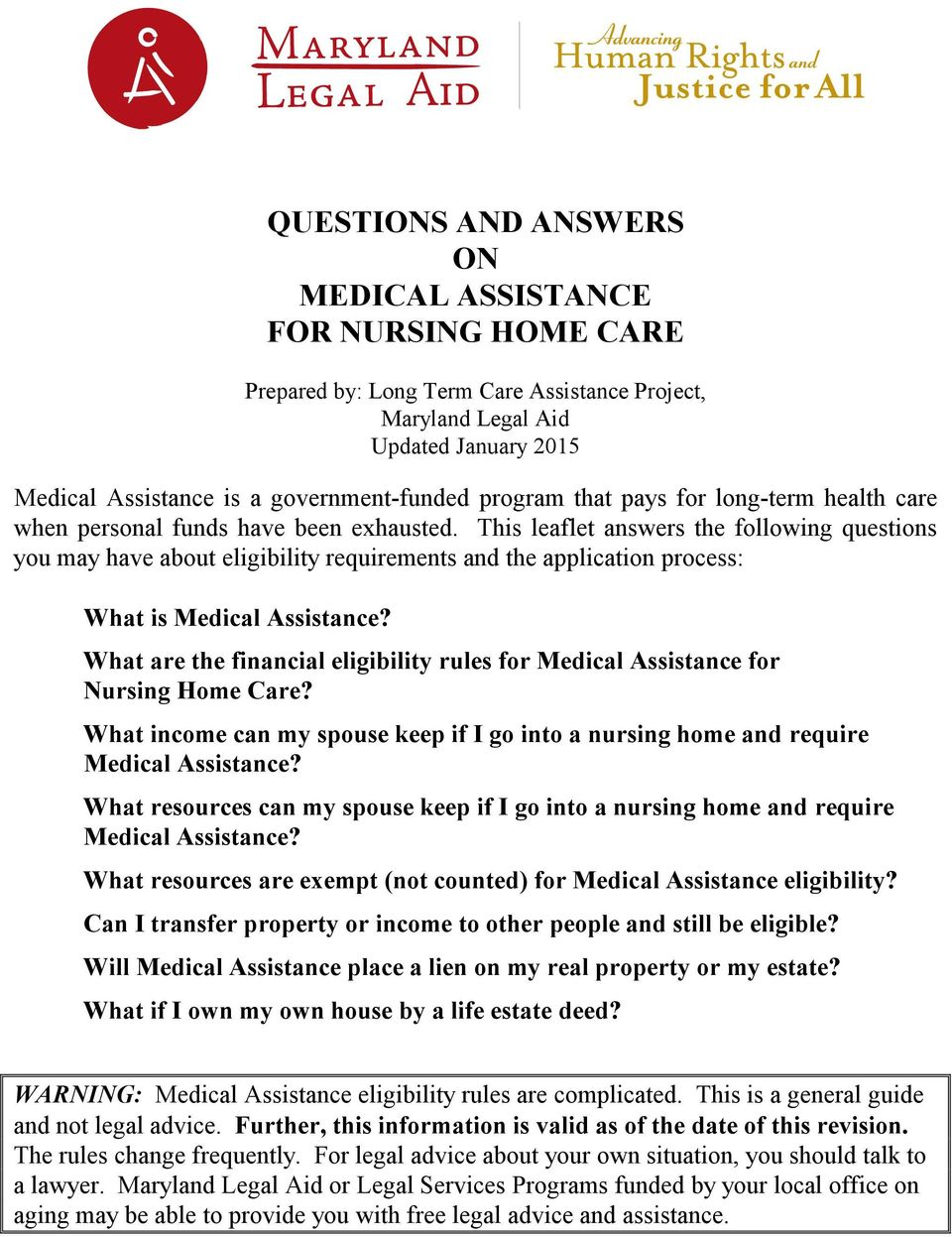 This leaflet answers the following questions you may have about eligibility requirements and the application process: What is Medical Assistance?