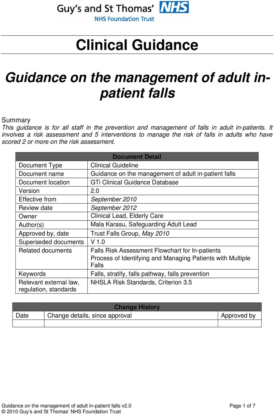 Dcument Detail Dcument Type Clinical Guideline Dcument name Guidance n the management f adult in-patient falls Dcument lcatin GTi Clinical Guidance Database Versin 2.